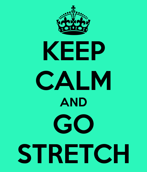 keep-calm-and-go-stretch