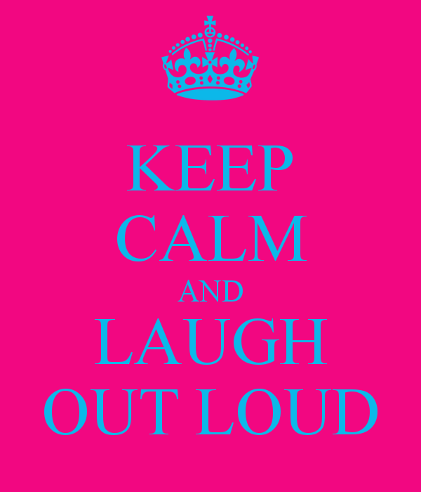 keep-calm-and-laugh-out-loud-9