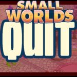 SMALLWORLDS | 6 REASONS PEOPLE QUIT SW