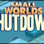 SMALLWORLDS | WHAT IF SW SHUTDOWN? (closing)