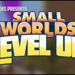 SMALLWORLDS | HOW TO LEVEL UP FAST (w/ very boring commentary, awkward jokes, and long video titles)